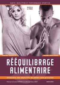 Bénédicte Le Panse - Rééquilibrage alimentaire - Santé, bien-être et performance sportive : atteindre ses objectifs de poids sans privation.