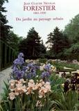 Bénédicte Leclerc - Jean Claude Nicolas Forestier (1861-1930) - Du jardin au paysage urbain.
