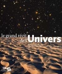 Bénédicte Leclercq et Etienne Klein - Le grand récit de l'Univers.