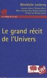 Bénédicte Leclercq et Laurent Jolivet - Le grand récit de l'Univers.