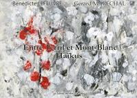 Bénédicte Lefeuvre et Gérard Maréchal - Entre Terril et Mont-Blanc - Haïkus.