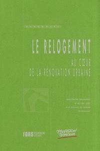 Bénédicte Madelin - Le relogement, au coeur de la rénovation urbaine - Actes de la rencontre organisée le 28 juin 2007 à la bourse du travail de Bobigny.