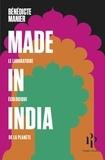 Bénédicte Manier - Made in India - Le laboratoire écologique de la planète.