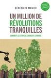 Bénédicte Manier - Un million de révolutions tranquilles - Comment les citoyens changent le monde.