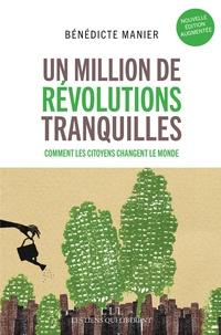 Téléchargements de livres gratuits torrents Un million de révolutions tranquilles  - Comment les citoyens changent le monde  9791020904102 par Bénédicte Manier
