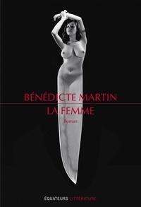 Bénédicte Martin - La femme.