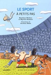 Bénédicte Mathieu et Myrtille Rambion - Le sport à petits pas.