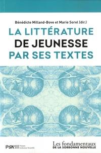 Bénédicte Milland-Bove et Marie Sorel - La littérature de jeunesse par ses textes.
