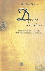 Bénédicte Monicat - Devoirs d'écriture - Modèles d'histoires pour filles et littérature féminine au XIXe siècle.