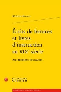 Téléchargements audio Ebooks Ecrits de femmes et livres d'instruction au XIXe siècle  - Aux frontières des savoirs