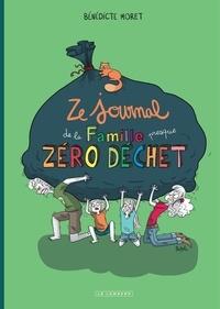 Bénédicte Moret - Ze journal de la famille presque zéro déchet - Survivre un an sans déchet (mais avec quelques gros mots...).