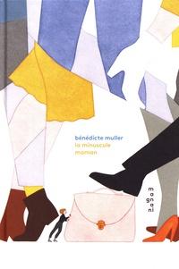 Bénédicte Muller - La minuscule maman.