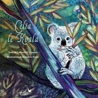 Bénédicte Nemo et Catherine C. Laurent - Célia le koala.