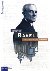 Bénédicte Palaux Simmonet - Maurice Ravel.