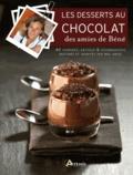Bénédicte Peynet - Les desserts au chocolat des amies de Béné.