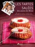 Bénédicte Peynet - Les tartes salées des amies de Béné.