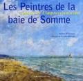 Bénédicte Pradié-Ottinger et Hélène Braeuener - Les peintres de la baie de Somme - Autour de l'impressionnisme.