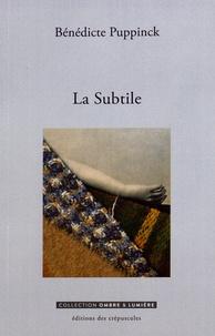 Bénédicte Puppinck - La Subtile.