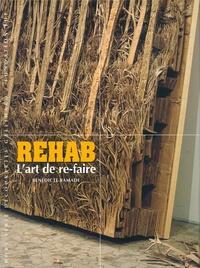 Bénédicte Ramade - Rehab - L'art de re-faire.