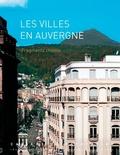 Bénédicte Renaud - Les villes en Auvergne - Fragments choisis.