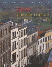 Bénédicte Renaud - Riom, une ville à l'oeuvre - Enquête sur un centre ancien XIIIe-XXe siècle.