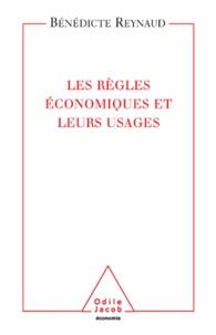 Bénédicte Reynaud - Les règles économiques et leurs usages.