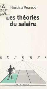 Bénédicte Reynaud - Les théories du salaire.
