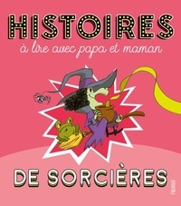Bénédicte Rivière et Laurent Richard - Histoires de sorcières.