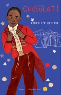 Bénédicte Rivière - Je suis Chocolat !.