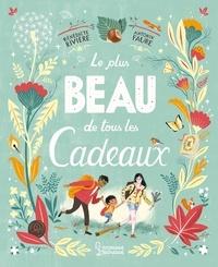 Bénédicte Rivière et Antonin Faure - Le plus beau de tous les cadeaux.