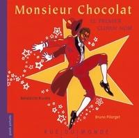 Bénédicte Rivière et Bruno Pilorget - Monsieur Chocolat, le premier clown noir.
