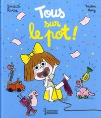 Bénédicte Rivière et Tristan Mory - Tous sur le pot !.