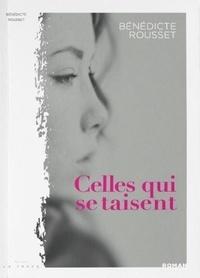 Bénédicte Rousset - Celles qui se taisent....