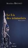 Bénédicte Rousset - Le Lis des teinturiers.