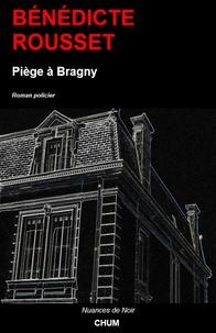Bénédicte Rousset - Piège à Bragny.