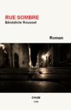 Bénédicte Rousset - Rue sombre.