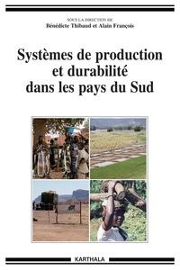 Bénédicte Thibaud et Alain François - Systèmes de production et durabilité dans les pays du Sud.