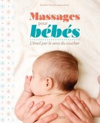 Massages pour bébé- L'éveil par le sens du toucher - Bénédicte Thiriez  