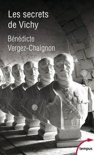Bénédicte Vergez-Chaignon - Les secrets de Vichy.