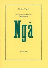 Bénédicte Vilgrain - Nga - Une grammaire tibétaine, chapitre 8.