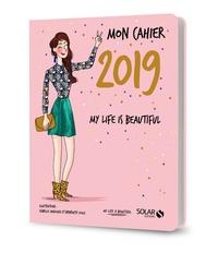 Bénédicte Voile - Mon cahier my life is beautiful.