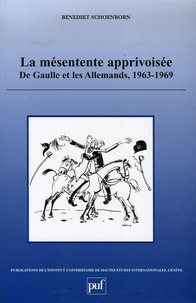 La mésentente apprivoisée - De Gaulle et les Allemands, 1963-1969.pdf