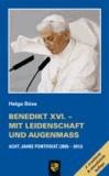 Benedikt XVI. - Mit Leidenschaft und Augenmaß - Acht Jahre Pontifikat (2005-2013).