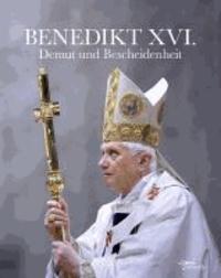 Benedikt XVI. - Demut und Bescheidenheit.