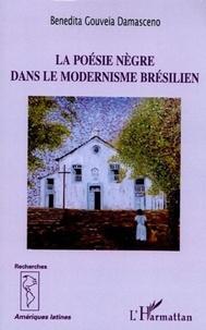 Benedita Gouveia Damasceno - La poésie nègre dans le modernisme brésilien.