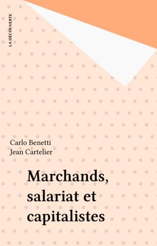 Marchands, salariat et capitalistes