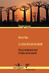 La vision africaine du monde - Pour un enseignement social de lEglise sans loi naturelle.pdf