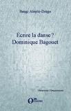 Bengi Atesöz-Dorge - Ecrire la danse ? Dominique Bagouet.
