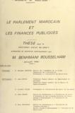 Benhmani Bousselham - Le parlement marocain et les finances publiques - Thèse pour le Doctorat d'État en Droit.