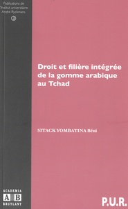 Béni Sitack Yombatina - Droit et filière intégrée de la gomme arabique au Tchad.